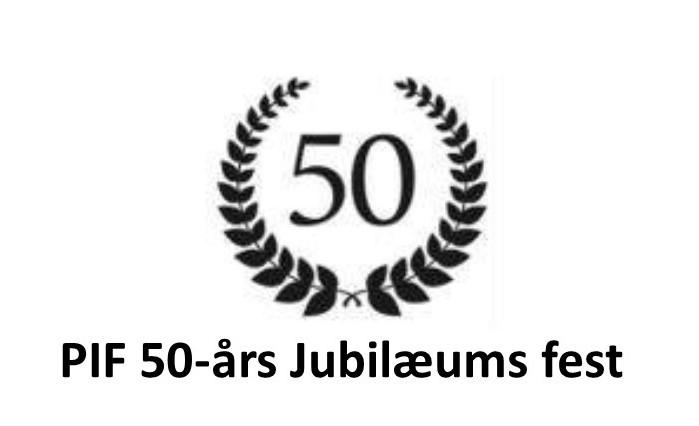 Jubilæumsfest: PIF fylder 50 år!